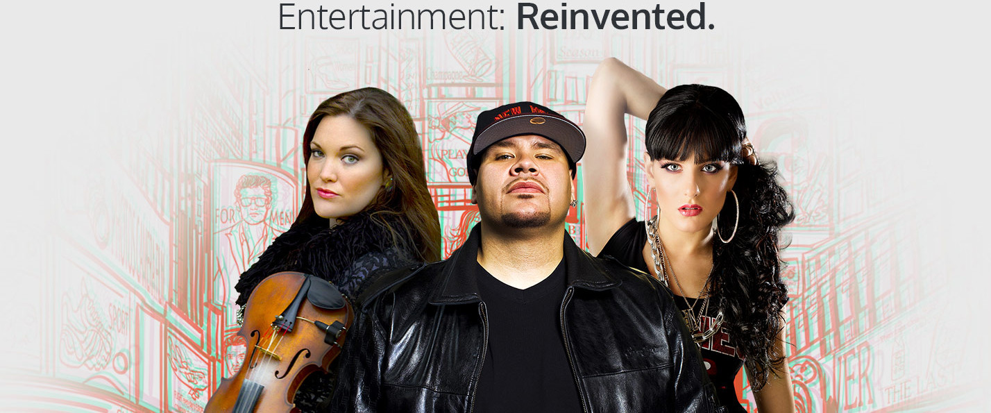 Entertainment Reinvented.